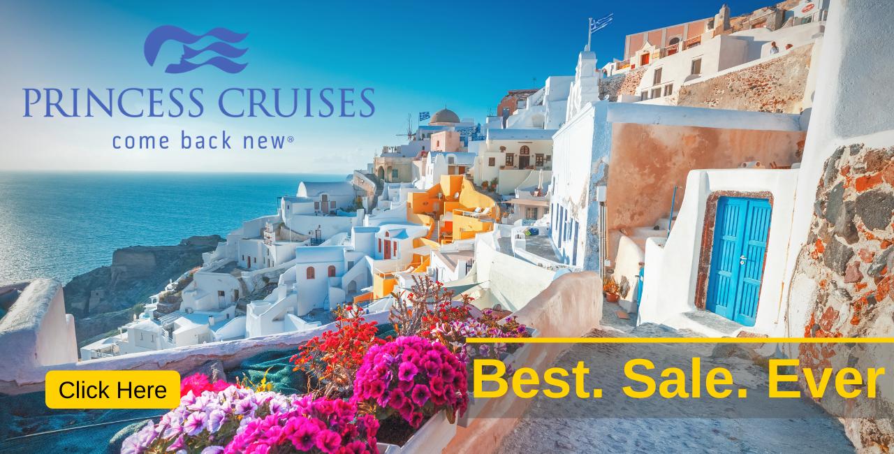 Princess Cruises - Best Sale Ever